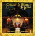CD - Christ Is Born! Glorify Him!